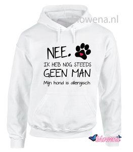 hoodie Nee ik heb nog steeds geen Man mijn hond is allergisch FH0129