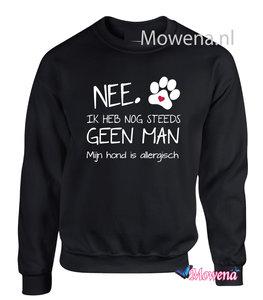 Sweater Nee ik heb nog steeds geen Man mijn hond is allergisch SD0129