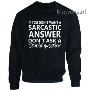 If you don't want a sarcastic answer  sweater vk LFS124