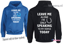 hoodie-Leave-me-alone-speaking-to-my-horse-PH0130