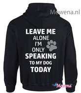 hoodie-Leave-me-alone-speaking-to-my-dog-FH0128