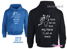 hoodie-Never-tell-me-that-my-horse-is-just-an-animal-PH0134