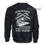 vrachtwagenchauffeur-Sweater-zoek-nooit-problemen-ak-vw005