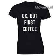 ok-but-first-coffee-dames-shirt-LFD015