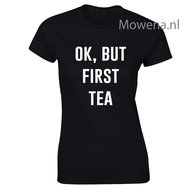 ok-but-first--tea-dames-shirt-LFD016